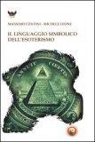 Il Linguaggio Simbolico dell'Esoterismo  - Libro