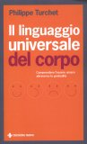 Il Linguaggio Universale del Corpo  - Libro