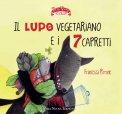 Il Lupo Vegetariano e i 7 Capretti — Libro