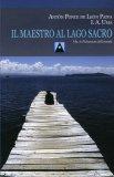 Il Maestro al Lago Sacro  - Libro