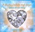 Il Mantra Cristallo degli Angeli - Alchimia del Cuore 432 Hz