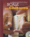 Il Manuale Completo delle Scale per Chitarra - Libro + CD con Basi