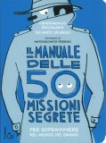 Il Manuale delle 50 Missioni Segrete - Libro