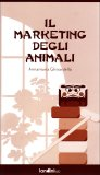 Il Marketing degli Animali  - Libro