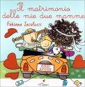 Il Matrimonio delle Mie due Mamme - Libro