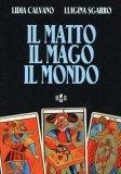 Il Matto Il Mago Il Mondo  - Libro