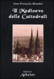 Il Medioevo delle Cattedrali
