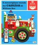 Il Meraviglioso Mondo dei Camion di William Bee - Libro