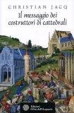 Il Messaggio dei Costruttori di Cattedrali  - Libro