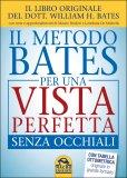 Il Metodo Bates per una Vista Perfetta senza Occhiali - Libro