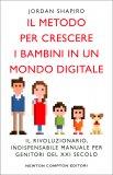 Il Metodo per Crescere i Bambini in un Mondo Digitale — Libro