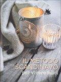 Il Metodo Scandinavo per Vivere Felici - Libro