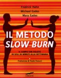 Il Metodo Slow Burn  — Libro