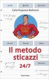 Il Metodo Sticazzi 24/7 - Libro