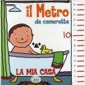Il Metro da Cameretta - La mia Casa