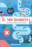IL MICROBIOTA, LA CHIAVE DELLA NOSTRA SALUTE di Bruno Brigo