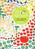 Il Mio Albo della Natura - I Colori dell'Orto — Libro