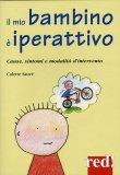 Il Mio Bambino è Iperattivo  - Libro