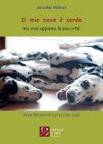 Il Mio Cane è Sordo  - Libro