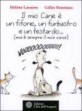 Il mio Cane è un Fifone, un Furbastro e un Testardo..