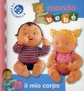 Il Mio Corpo - Mondo Bebè  - Libro