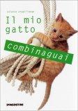 Il Mio Gatto Combinaguai  — Libro
