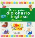 Il mio Primo Dizionario di Inglese Illustrato - Libro