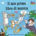 Il Mio Primo Libro di Musica con CD Audio  - Libro