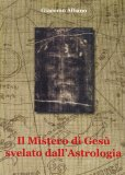 Il Mistero di Gesù Svelato dall'Astrologia