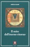 Il Mito dell'Eterno Ritorno - Libro