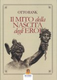 Il Mito della Nascita degli Eroi - Libro