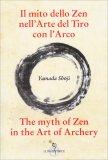 Il Mito dello Zen nell'arte del Tiro con l'Arco - Libro