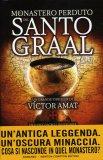 Il Monastero Perduto del Santo Graal  - Libro