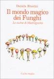 Il Mondo Magico dei Funghi - Libro