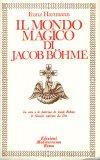 Il Mondo Magico di Jacob Boehme  - Libro