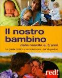 Il Nostro Bambino dalla Nascita ai 3 Anni - Libro