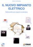 Il Nuovo Impianto Elettrico  - Libro