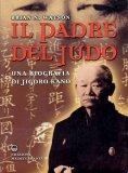 Il Padre Del Judo  - Libro