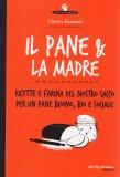 Il Pane & La Madre  - Libro