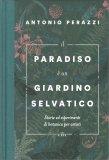 Il Paradiso è un Giardino Selvatico — Libro