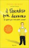 Il Paradiso per Davvero  - Libro