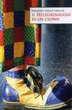 Il Pellegrinaggio di un Clown  - Libro