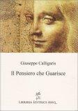 IL PENSIERO CHE GUARISCE — di Giuseppe Calligaris
