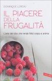 Il Piacere della Frugalità  - Libro