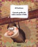 Il Piccolo Gorilla che Voleva Crescere in Fretta  - Libro