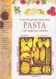 Il Piccolo Grande Libro della Pasta e dei Sughi per Condirla - Libro