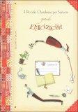 Il Piccolo Quaderno per Scrivere Grandi Emozioni - Brossura