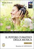 "IL POTERE CURATIVO DELLA MUSICA - VOL.1 Allegato il CD di Capitanata ""Therapeutic Health Music"" -  432 Hz Natural Notes di Capitanata, Sergio D'Alesio"