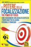 Il Potere della Focalizzazione - The Power of Focus