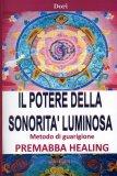 Il Potere della Sonorità Luminosa  - Libro